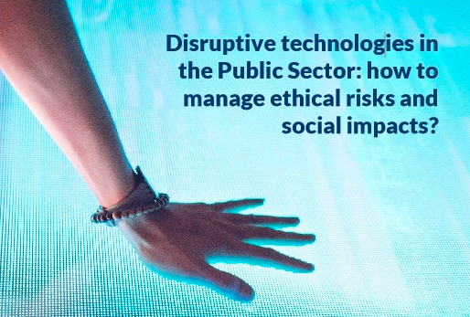 """Workshop """"Disruptive technologies in the public sector: how to manage ethical risks and social impacts?"""